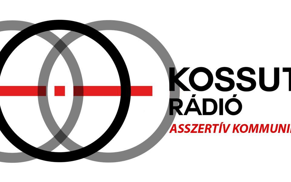 Asszertív kommunikáció, asszertivitás interjú - Kossuth Rádió